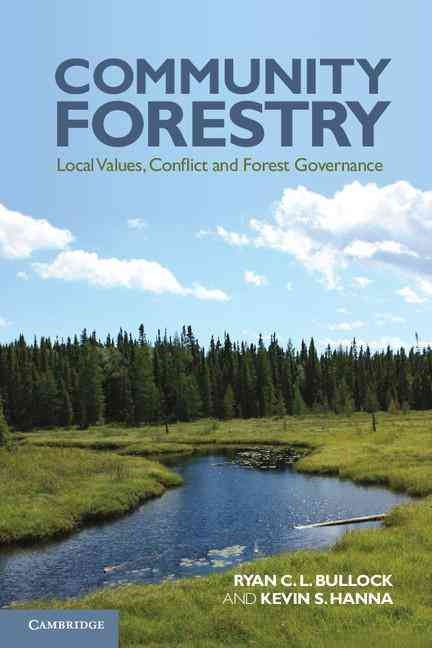 Community Forestry By Bullock, Ryan C. L./ Hanna, Kevin S.
