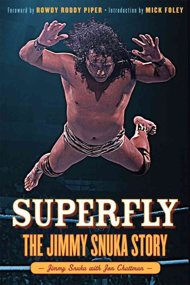 Superfly By Snuka, Jimmy/ Chattman, Jon/ Piper, Rowdy Roddy (FRW)/ Foley, Mick (INT)